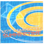 NOT CONNECTED - Summertime (Front Cover)