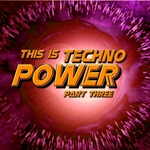 VARIOUS - This Is Techno Power (Part Three) (Front Cover)