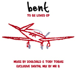 BENT - To Be Loved (Front Cover)
