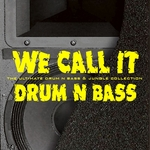 We Call It Drum N Bass (From Drum N Bass 2 Jungle)