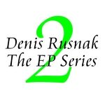 RUSNAK, Denis - The EP Series Vol 2 (Front Cover)