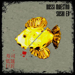 BASSI MAESTRO - Sushi EP (Front Cover)