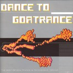 VARIOUS - Dance To GoaTrance (Front Cover)