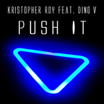 ROY, Kristopher feat DINO V - Push It (Front Cover)