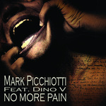 PICCHIOTTI, Mark feat DINO V - No More Pain (Front Cover)