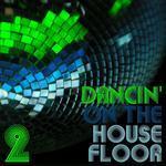 Dancin' On The Housefloor 2