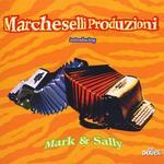 MARCHESELLI PRODUZIONI introducing MARK & SALLY - Marcheselli Produzioni Introducing Mark & Sally (Front Cover)