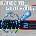 VARIOUS - Dance To Goa Trance 2 (Front Cover)