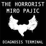 HORRORIST, The/MIRO PAJIC - Diagnosis Terminal (Front Cover)