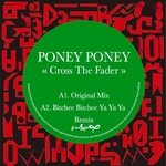 PONEY PONEY - Cross The Fader EP (Front Cover)