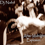 DJ NABIL - After Midnight Explosion (Front Cover)