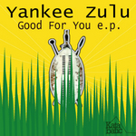 YANKEE ZULU - Good For You EP (Back Cover)