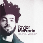 McFERRIN, Taylor - Broken Vibes EP (Front Cover)