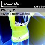 DIRTY T - Fly In Them Jeans (Front Cover)