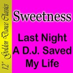 SWEETNESS - Last Night A DJ Saved My Life (Front Cover)