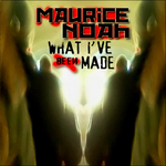 NOAH, Maurice - What I've Been Made (Front Cover)