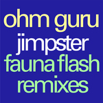 Jimpster & Fauna Flash Remixes