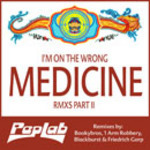PEPLAB - I'm On The Wrong Medicine (Remixes Part 2) (Front Cover)
