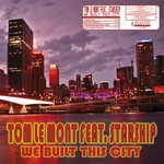 LE MONT, Tom feat STARSHIP - We Built This City (Front Cover)