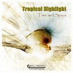 TROPICAL HIGHLIGHT - Time & Space (Front Cover)