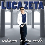 ZETA, Luca - Welcome To My World (Front Cover)