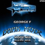 GEORGE F - Dark Mode (Front Cover)