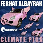 FERHAT ALBAYRAK - Climate Pigs (Front Cover)