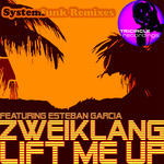 ZWEIKLANG feat ESTEBAN GARCIA - Lift Me Up (Systemfunk Mixes) (Front Cover)