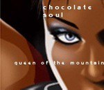 CHOCOLATE SOUL - Queen Of The Mountain (Front Cover)