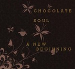 CHOCOLATE SOUL - A New Beginning (Front Cover)