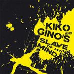 KIKO/GINO'S - Slave Of My Mind EP (Back Cover)
