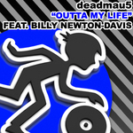 DEADMAU5 feat BILLY NEWTON DAVIS - Outta My Life (Front Cover)