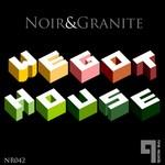 NOIR & GRANITE - We Got House (Front Cover)