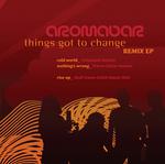 Things Got To Change EP (remixes)