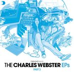 Defected presents The Charles Webster Eps Part 3