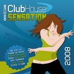 Club House Sensation 2008