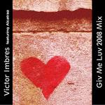 Giv Me Luv (2008 mix)