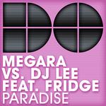 MEGARA vs DJ LEE feat FRIDGE - Paradise (Front Cover)