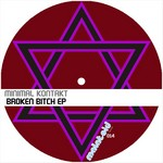 MINIMAL KONTAKT - Broken Bitch EP (Front Cover)