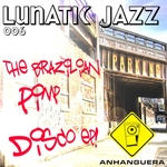 The Brazilian Pimp Disco EP