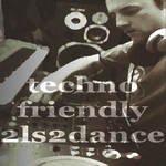 Techno Friendly 2LS 2 Dance
