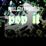 GILLENWATER, Mike - Pop It (Front Cover)