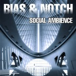 BIAS & NOTCH - Social Ambience (Front Cover)