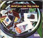 Acid Jazz On The Rock Vol 1