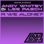 R We Alone?
