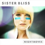 Sister Bliss presents Nightmoves