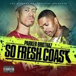 PARKER BROTHAZ - So Fresh Coast (Front Cover)