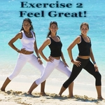 Exercise 2 Feel Great!