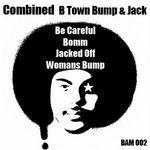 B Town Bump N Jack EP