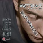 BLACK, Matt - Deep Hypnosis (Front Cover)
